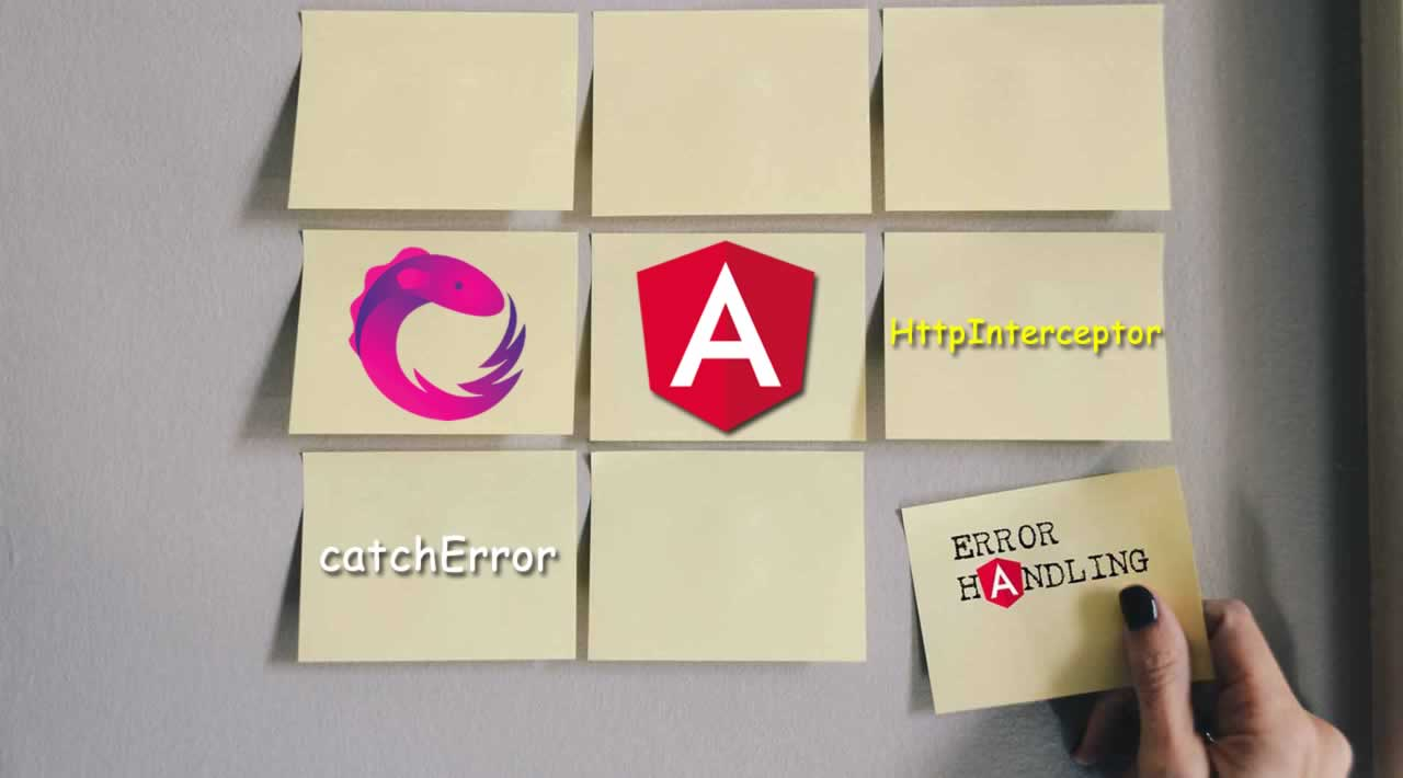 Learn Error Handling in Angular with RxJS, catchError, HttpInterceptor