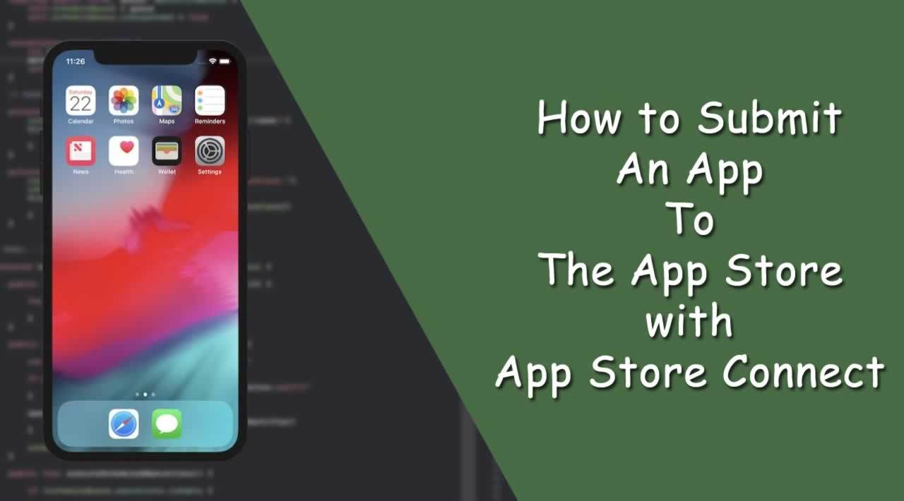 How To Submit An App To The App Store with App Store Connect