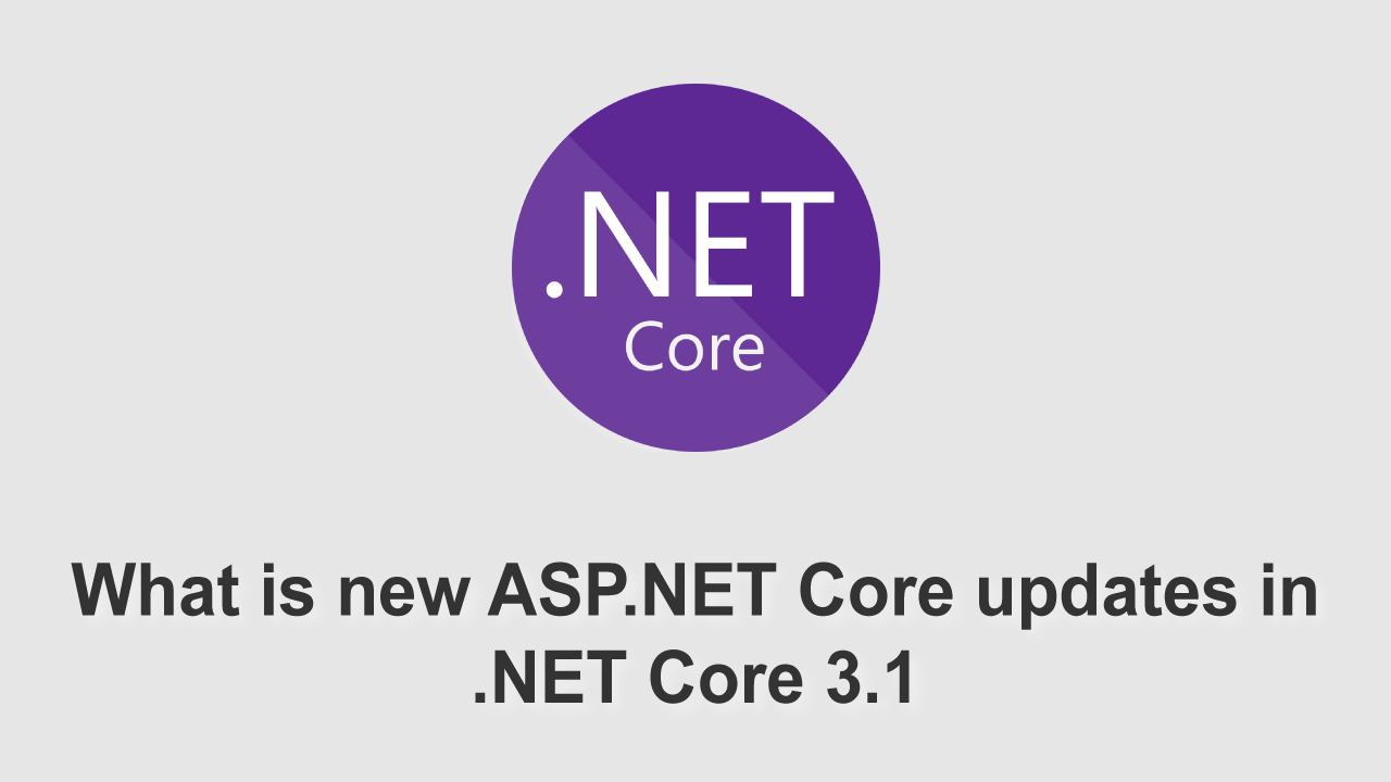 What is new ASP.NET Core updates in .NET Core 3.1 Preview 2
