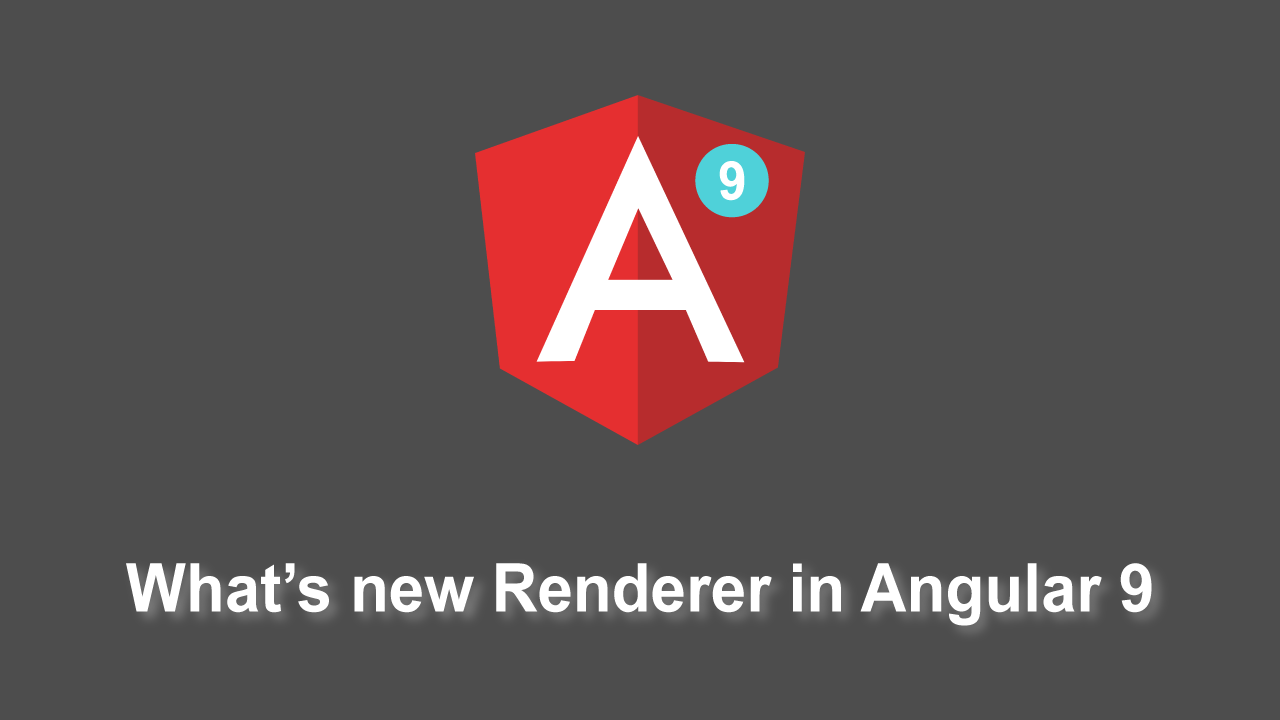 What is new Renderer in Angular 9?