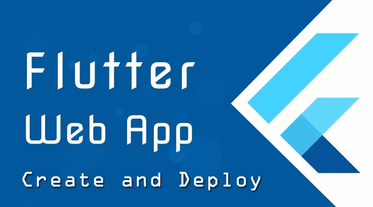 How to create and deploy a Flutter Web App (Part 1)