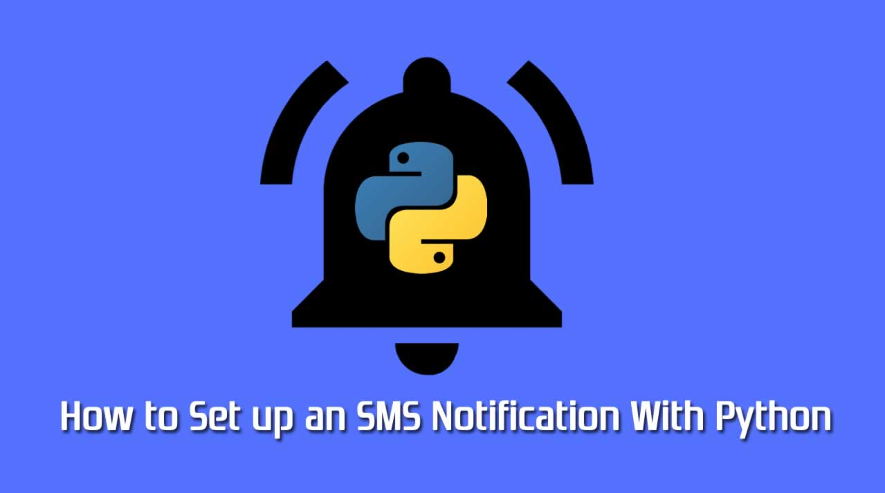 How to Set up an SMS Notification With Python
