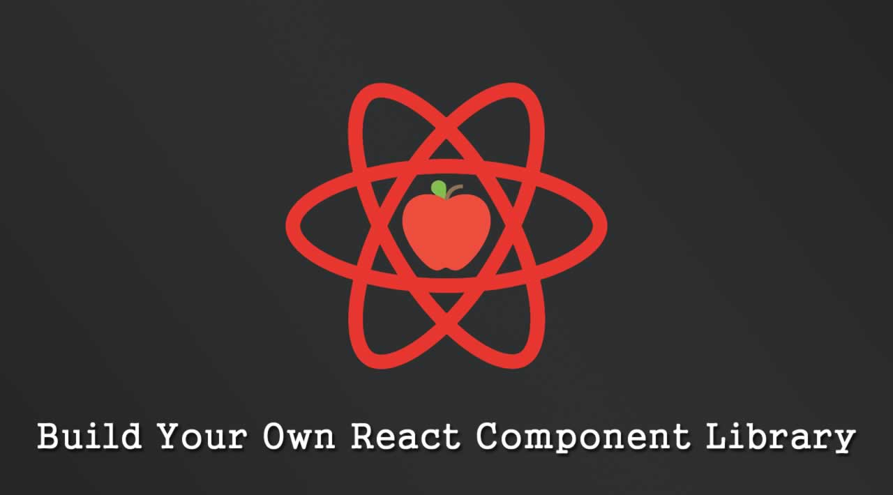 How to Build Your Own React Component Library?