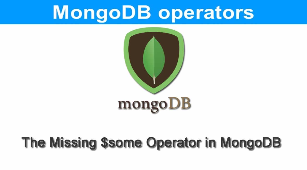 The Missing $some Operator in MongoDB