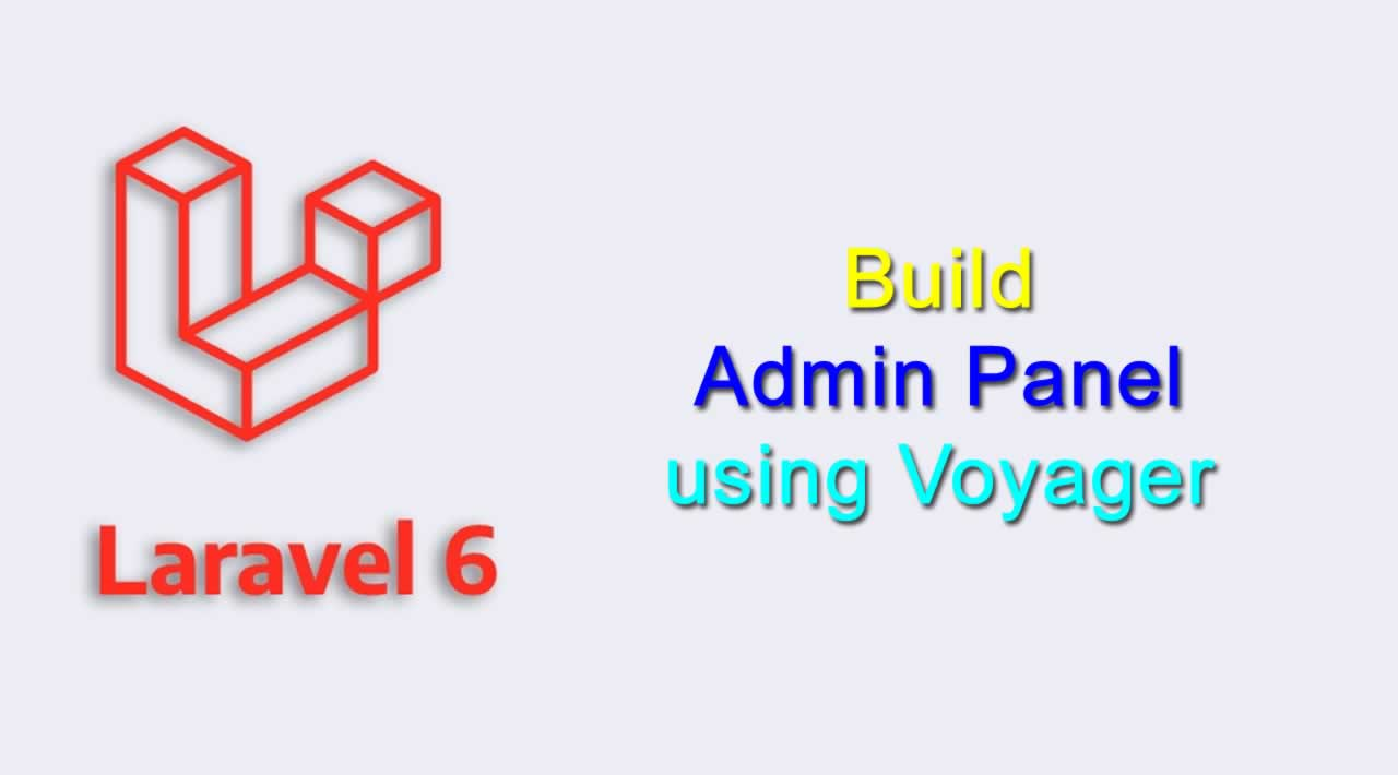 How to create Admin Panel using Voyager in Laravel 6?