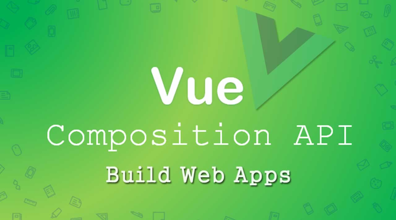 How use Vue's composition API to build highly performant Web Apps