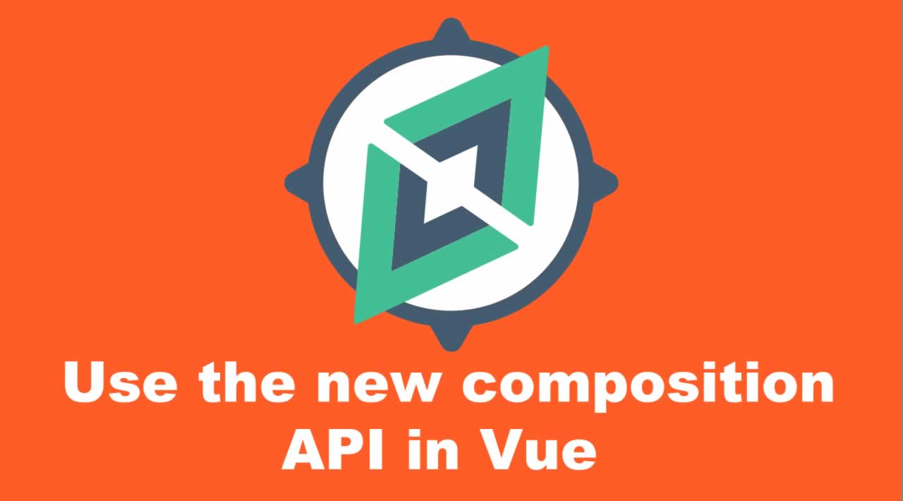 Use the new composition API in Vue   Tutorial for beginners