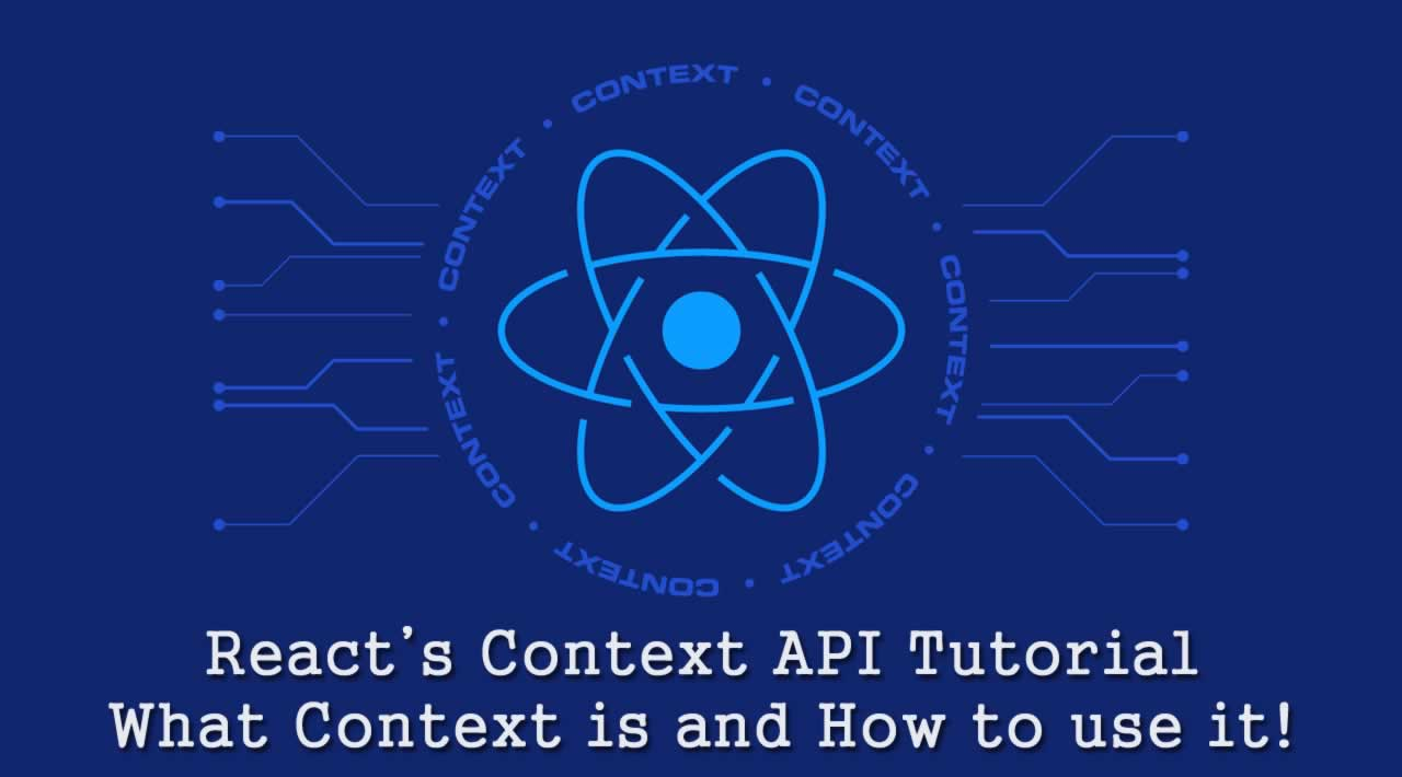 React's Context API Tutorial: What Context is and How to use it!