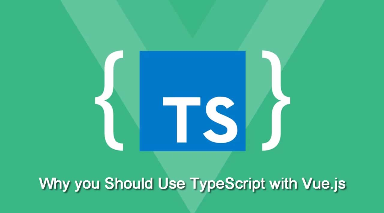 Why you Should Use TypeScript with Vue.js