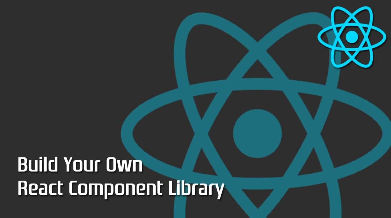 How To Build Your Own React Component Library
