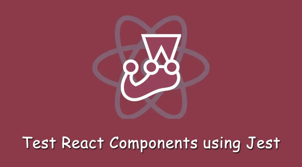 Introduction to Test React Components using Jest