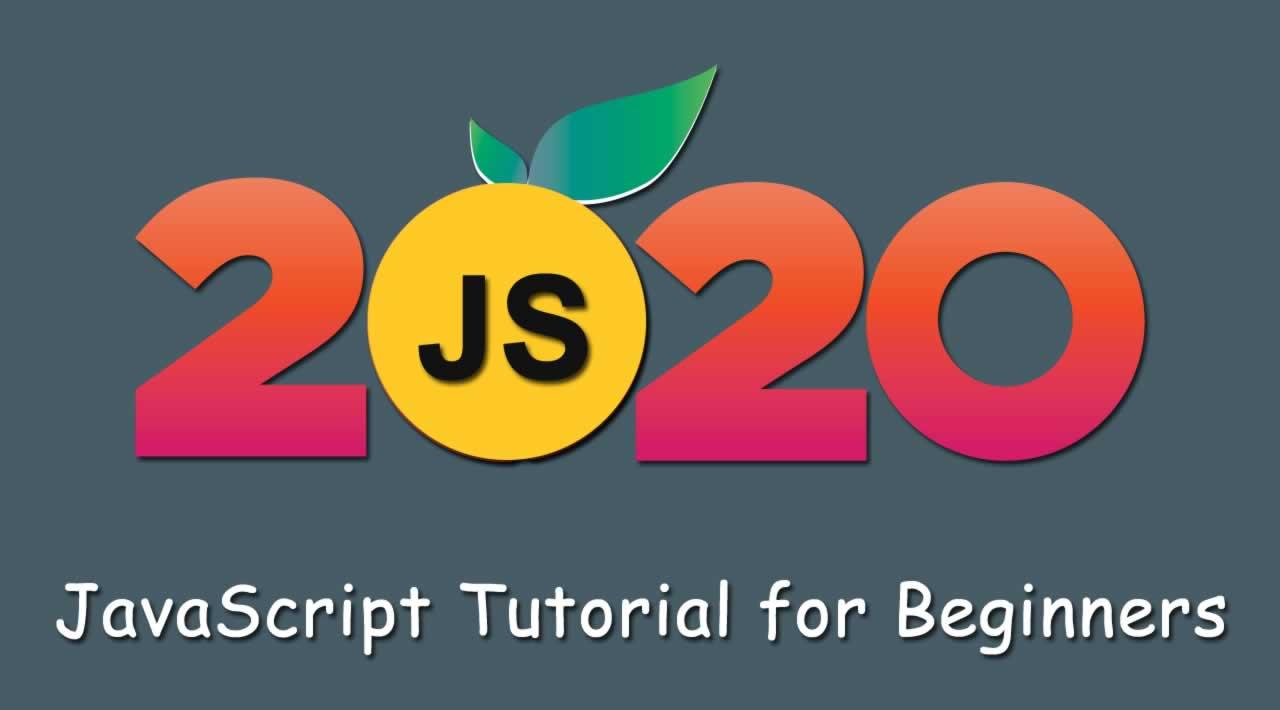 JavaScript Tutorial for Beginners - Learn Javascript in 2020