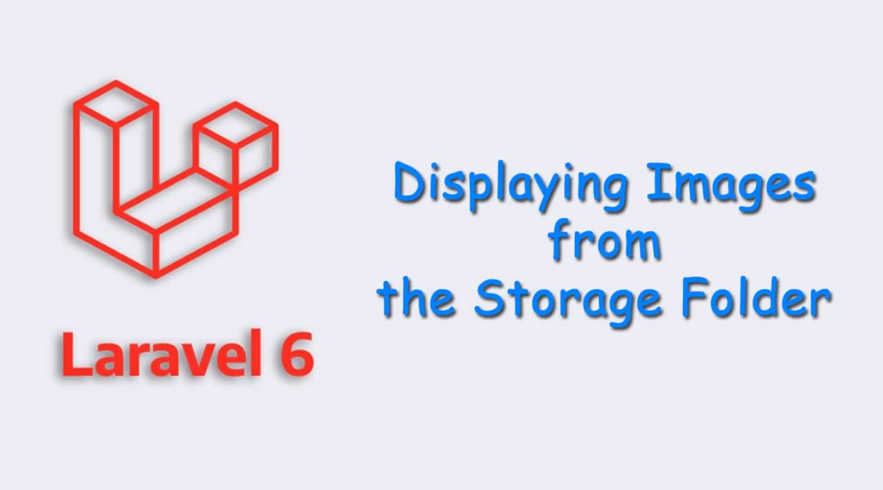 Laravel 6 Tutorial - Displaying Images from the Storage Folder