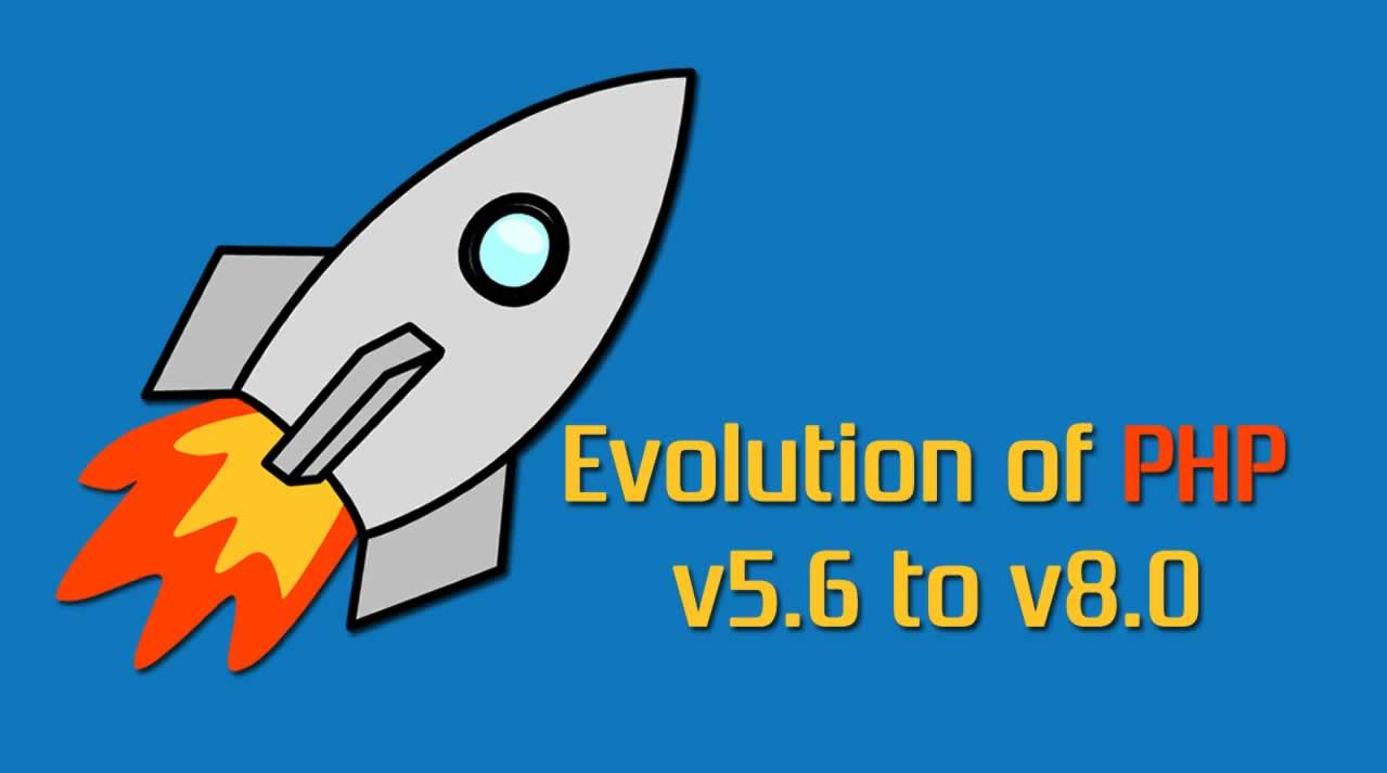Evolution of PHP — v5.6 to v8.0