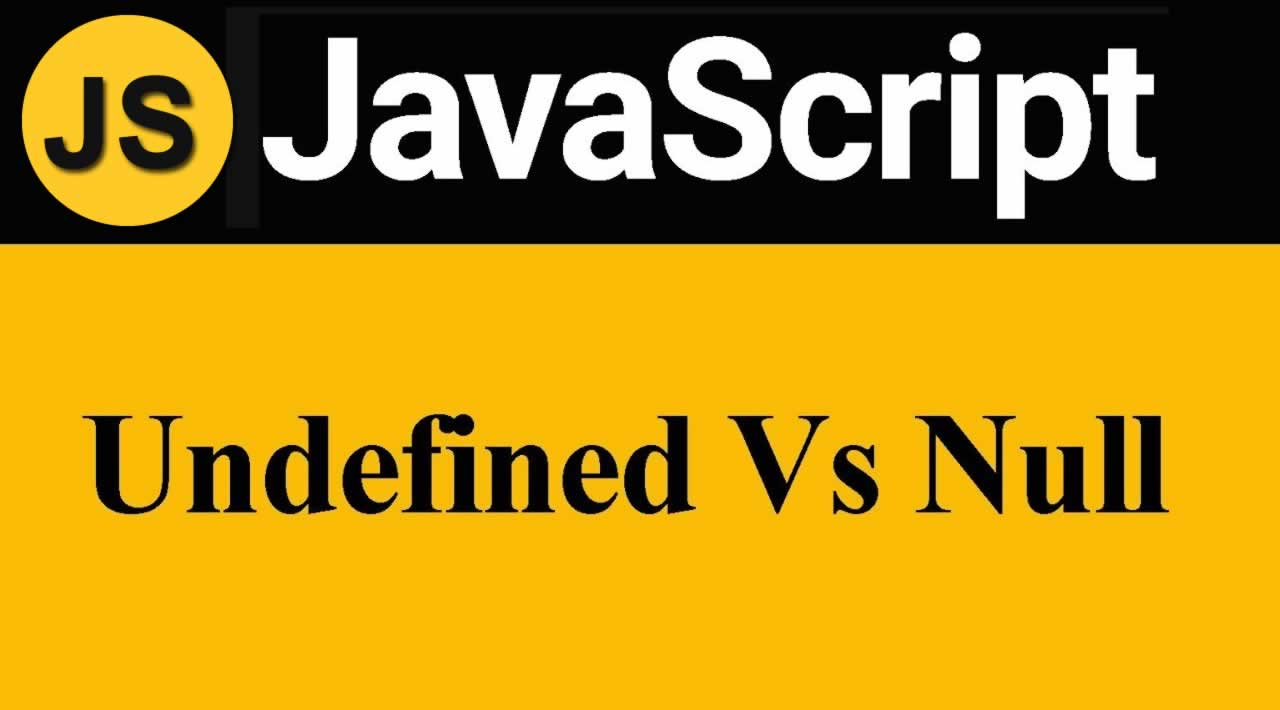 JavaScript | How to handling null and undefined in JavaScript
