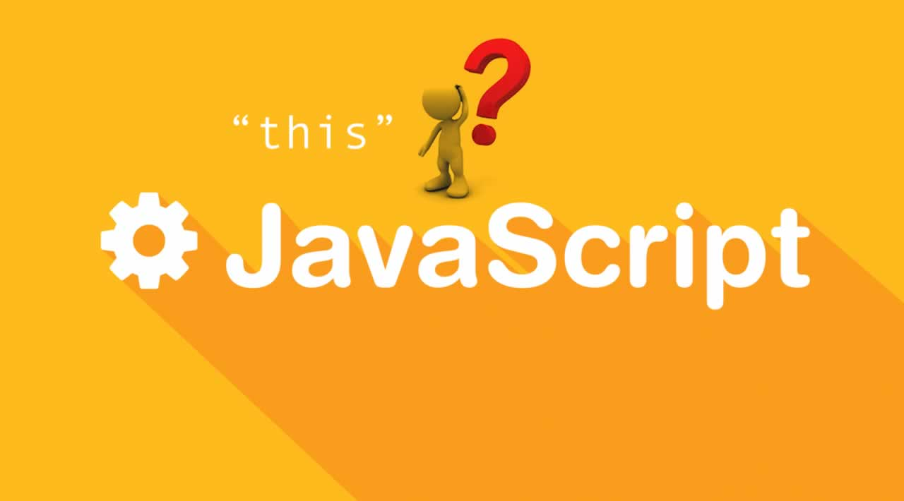 """JavaScript Tutorial — all about """"this"""" keyword with Examples"""