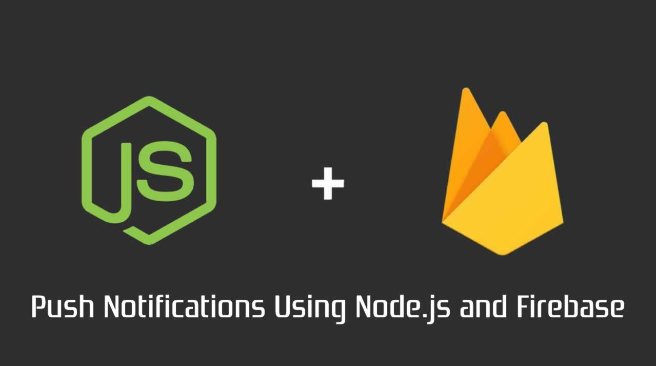 Push Notifications Using Node.js and Firebase