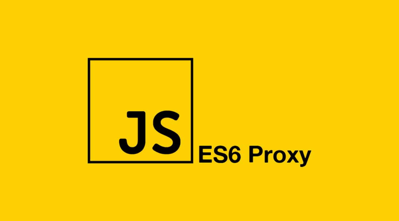 An Introduction to JavaScript ES6 Proxies
