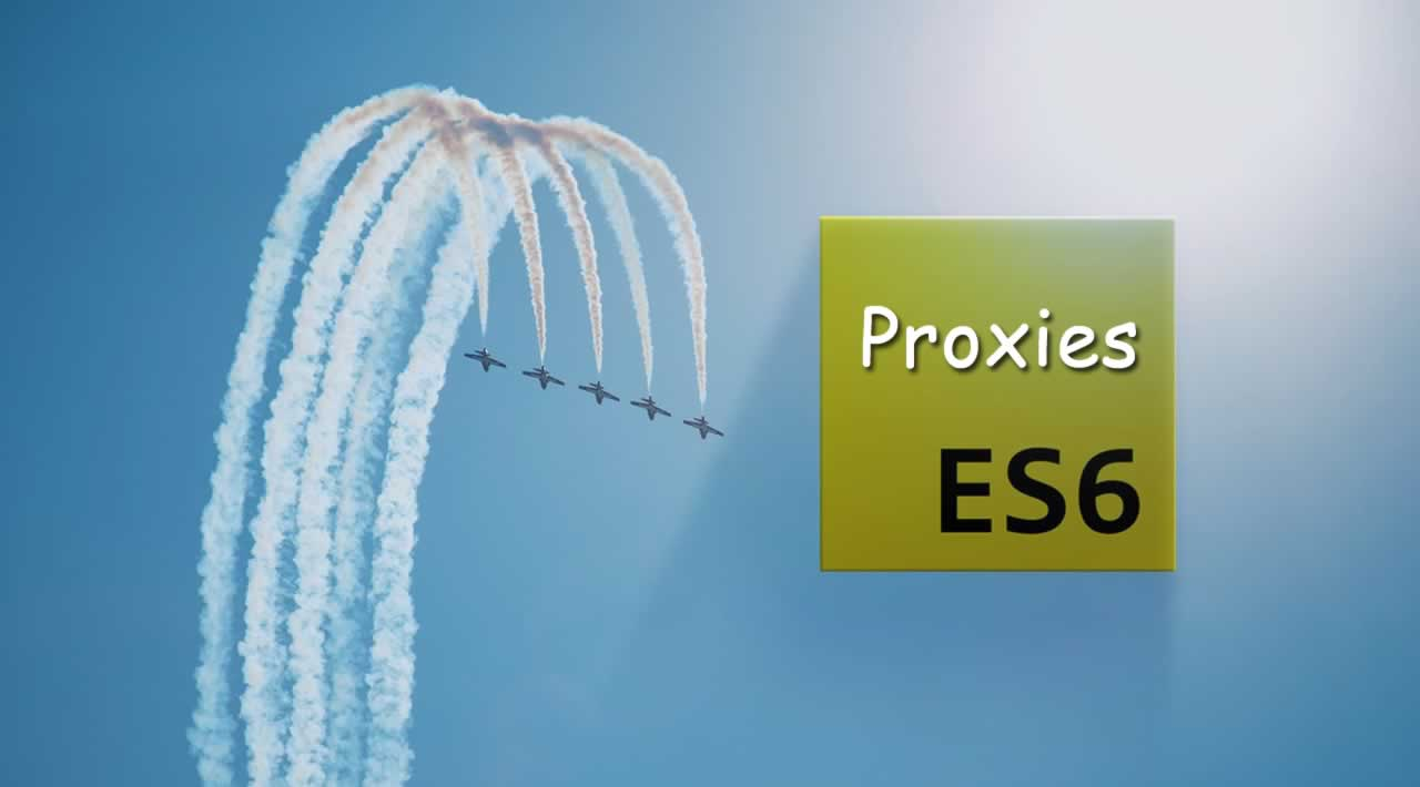 3 things to do with ES6 proxies that will enhance your Objects
