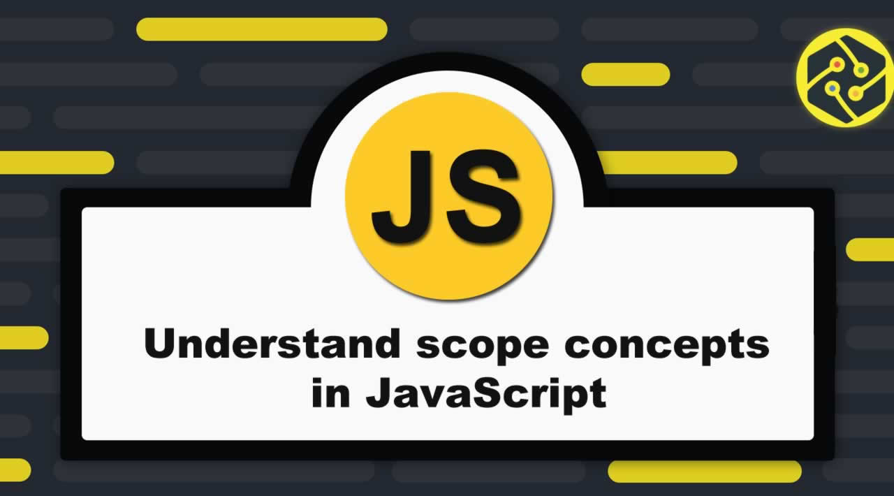 Understand Scope concepts in JavaScript