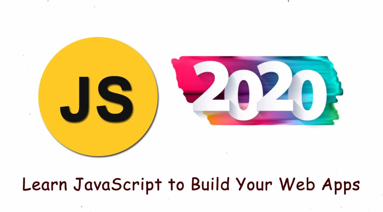 JavaScript Tutorial in 2020 - Learn JavaScript to Build Your Web Apps