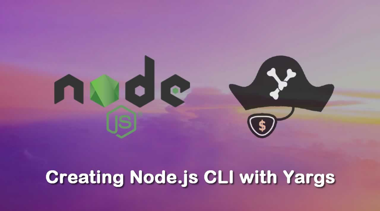 How to Create Node.js CLI with Yargs