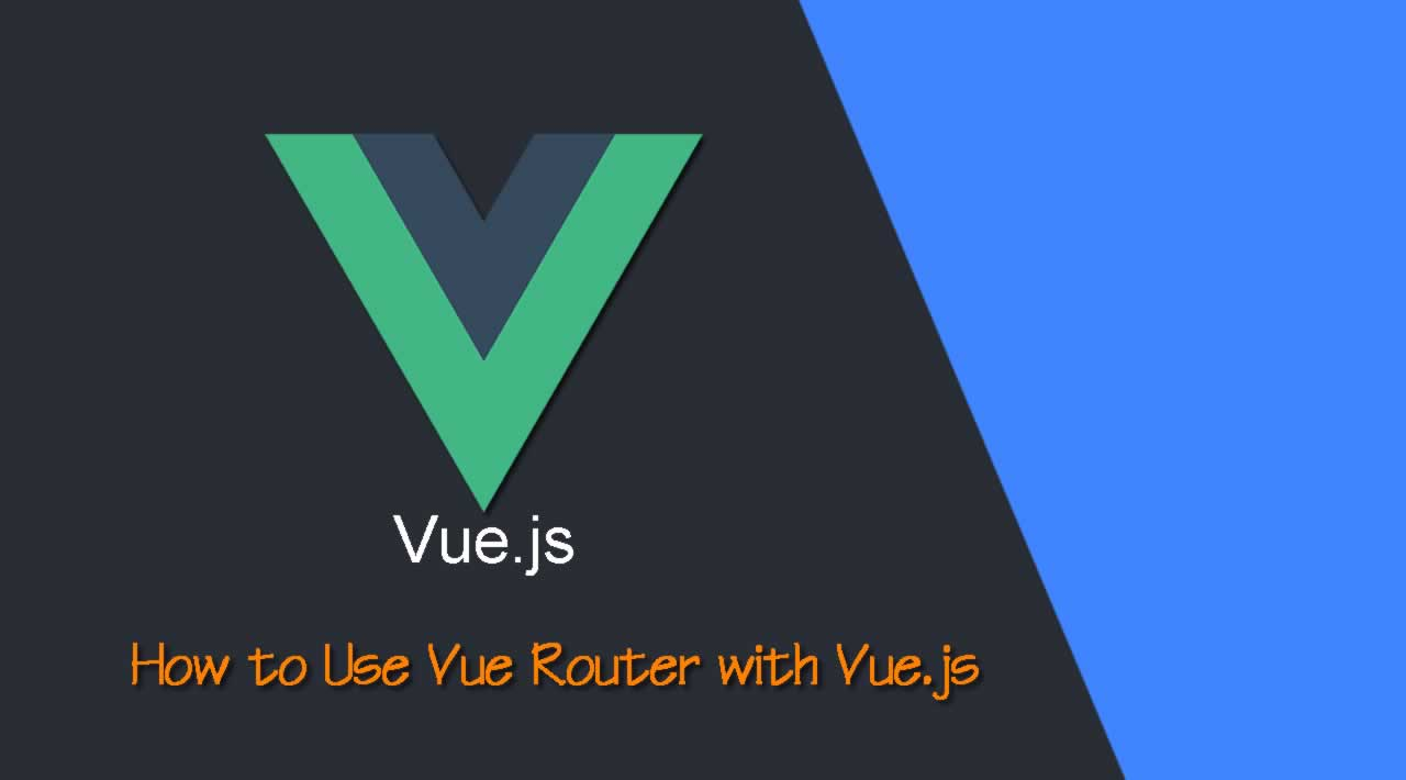 How to Use Vue Router with Vue.js
