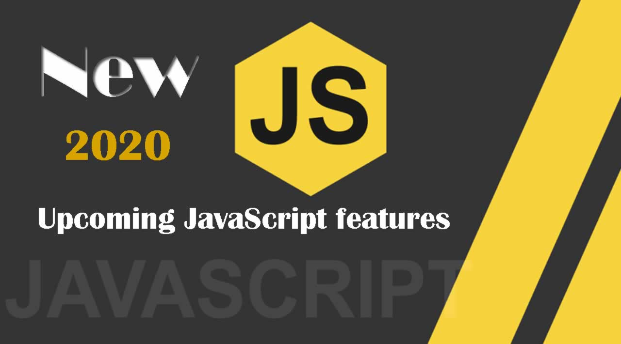 New Upcoming JavaScript features in 2020