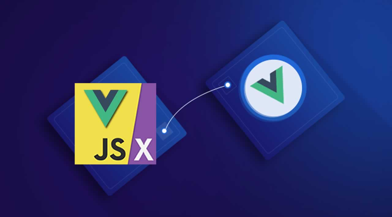 What's JSX? Why you might want to use JSX in your Vue.js project?