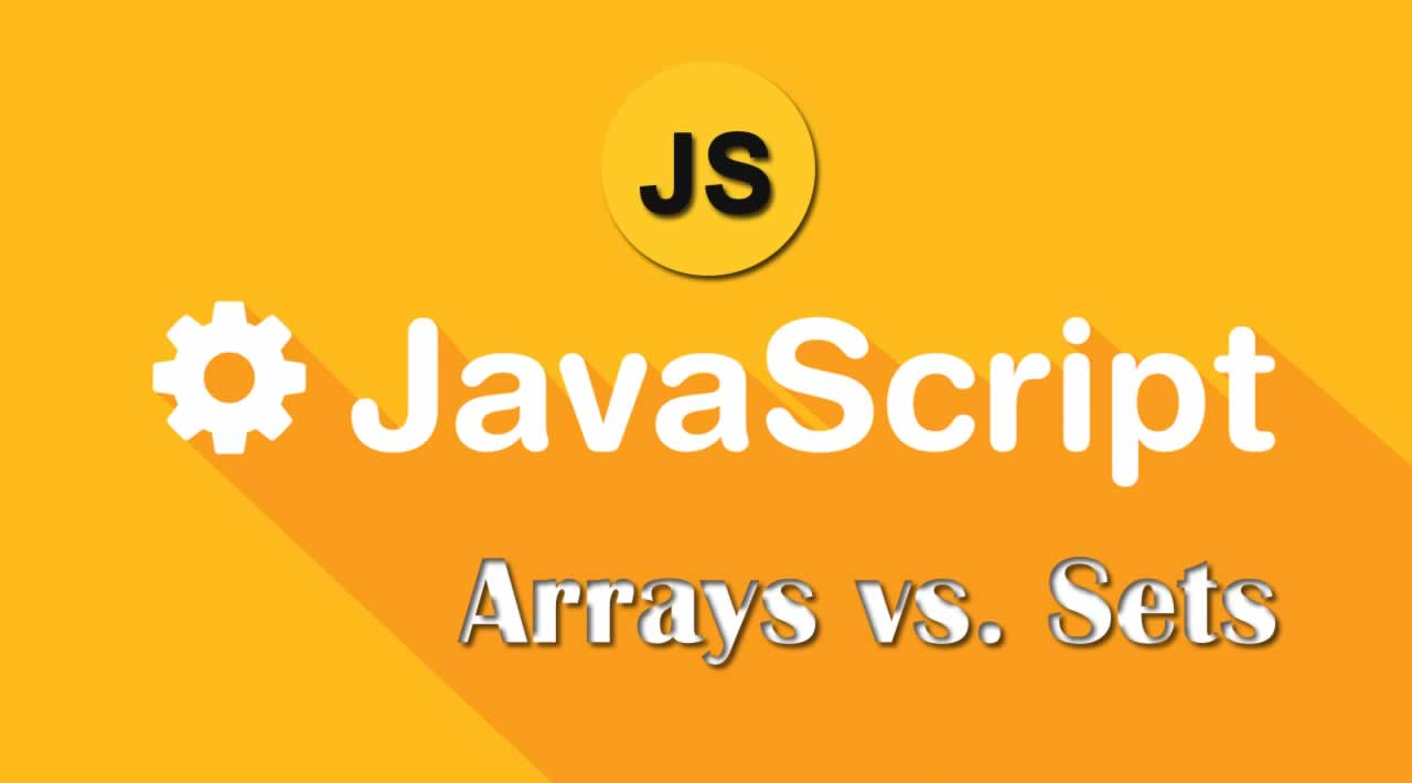 JavaScript: Arrays vs. Sets - The difference