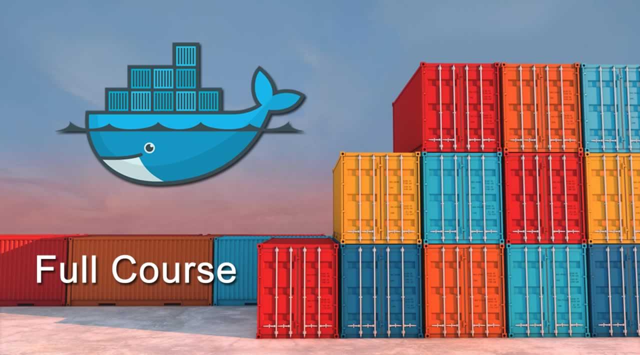 Docker Container Full Course - Docker Tutorial For Beginners