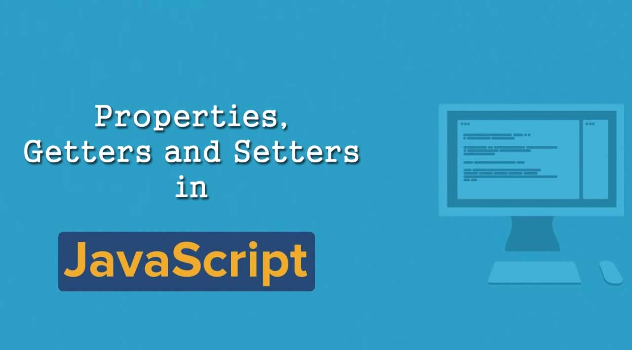 JavaScript Tutorial: Properties, Getters and Setters