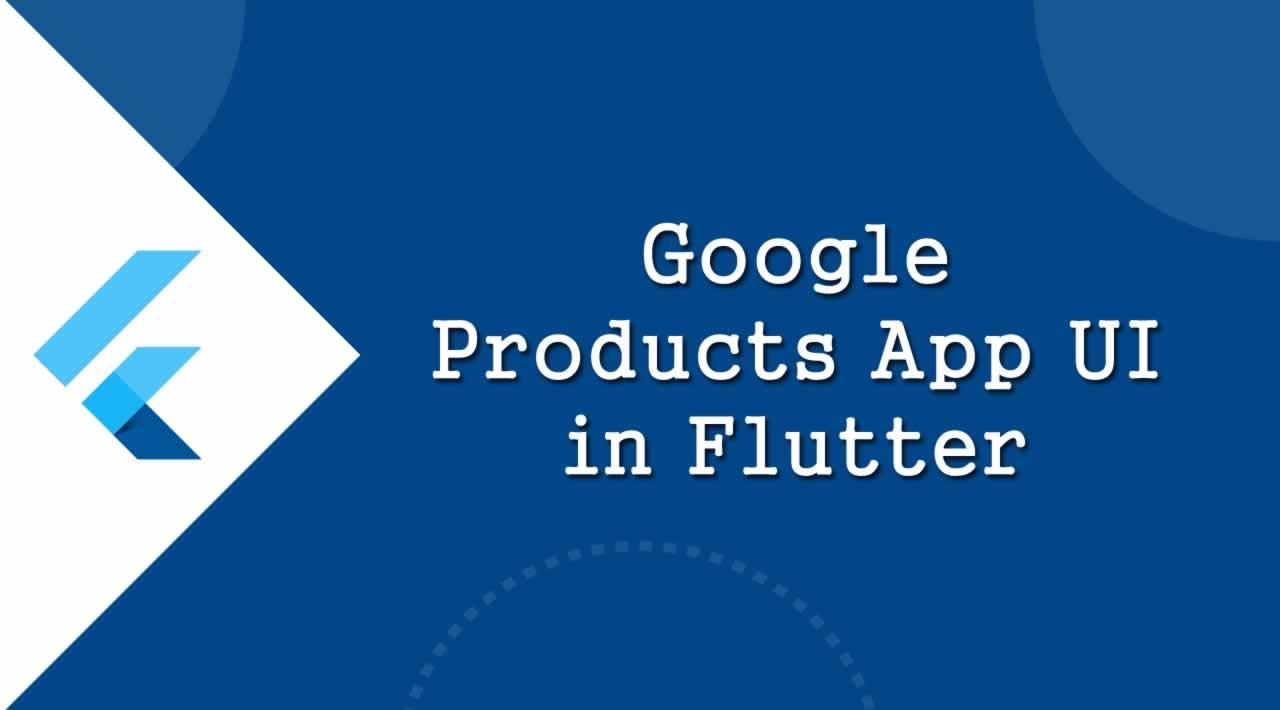 Flutter Tutorial - Google Products App UI in Flutter