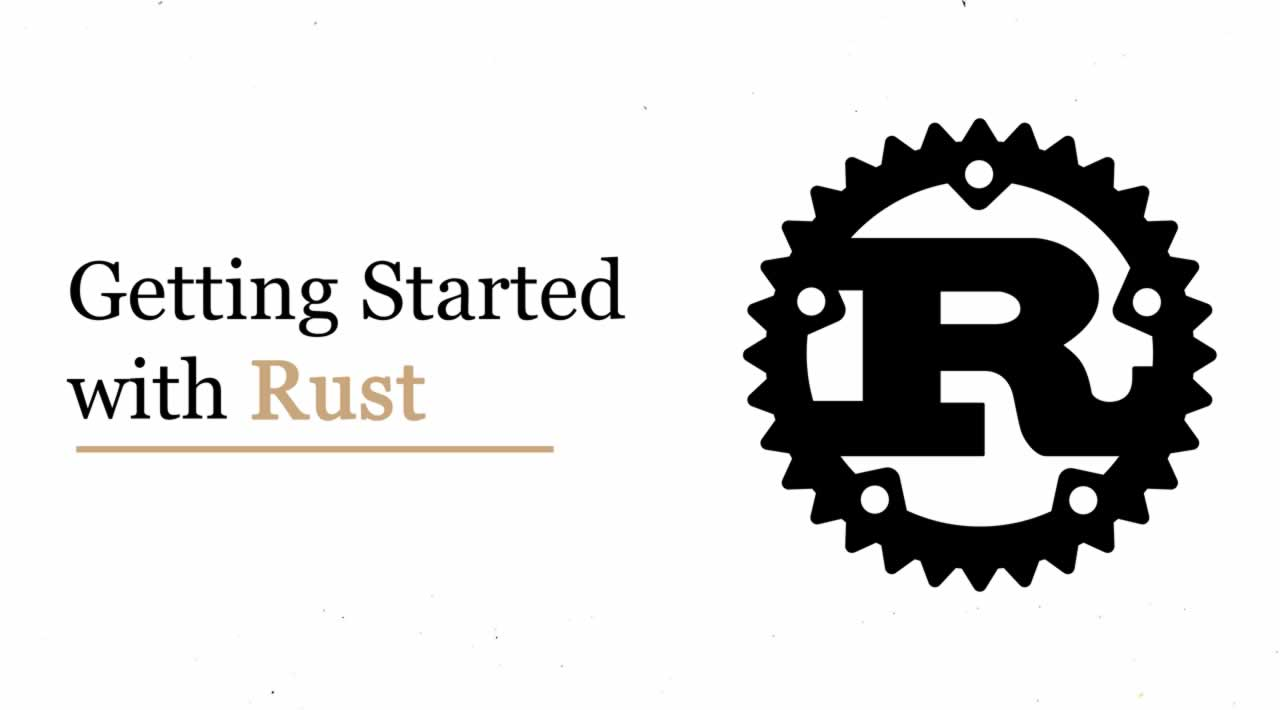 Getting Started with Rust Programming Language