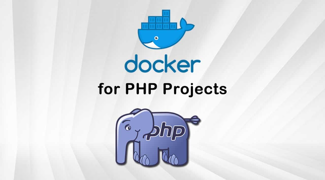 How to Setup Docker development for PHP Projects