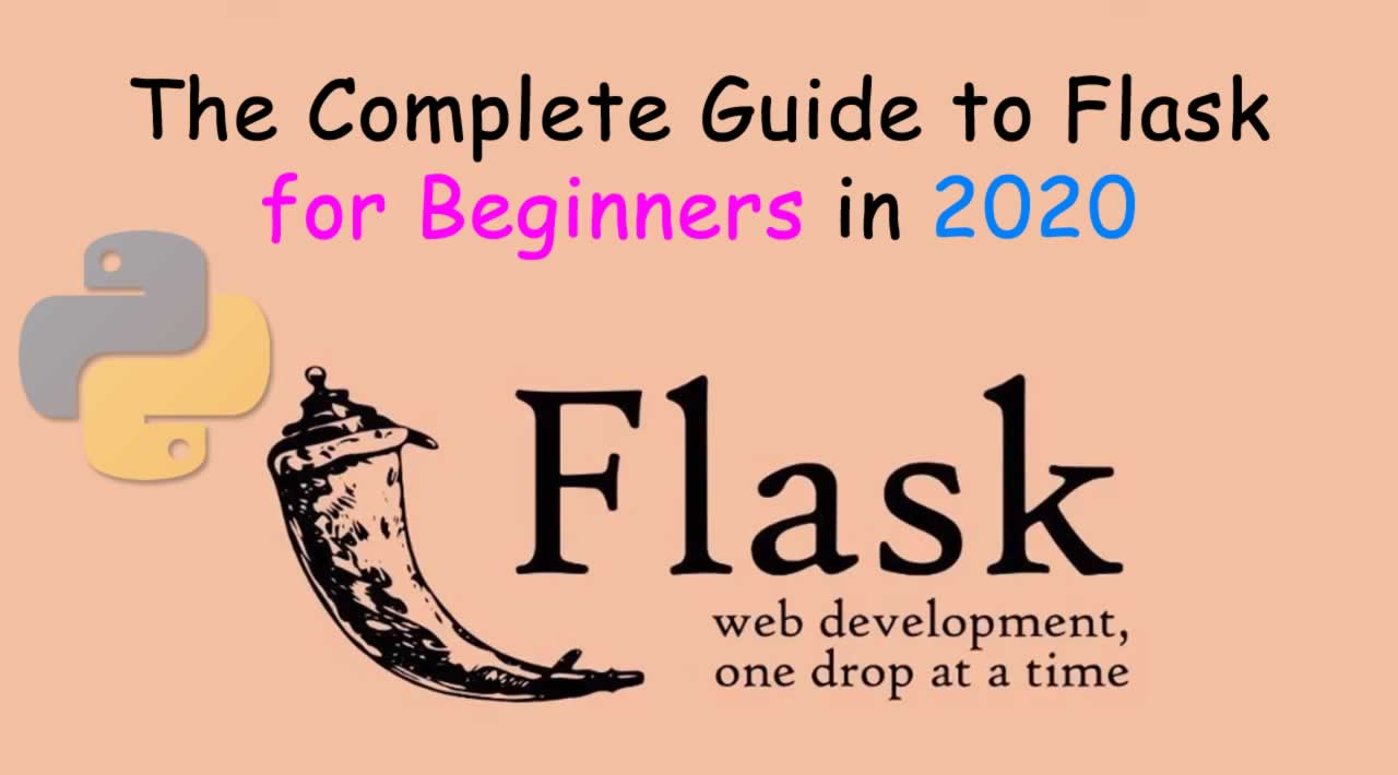 The Complete Guide to Flask for Beginners in 2020