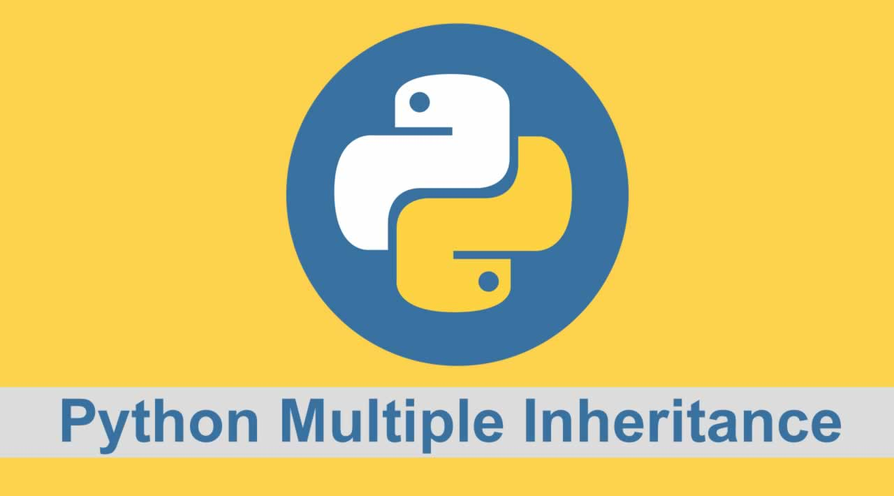 Introduction Python Multiple Inheritance with Examples