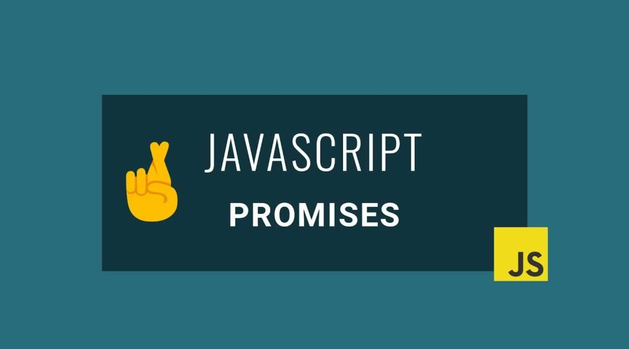 All You Need to Know to get started with JavaScript Promises