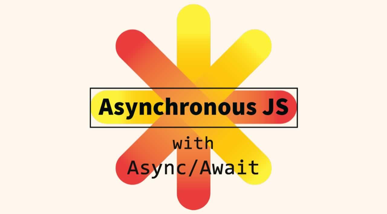 Understanding Asynchronous JavaScript with Async/Await