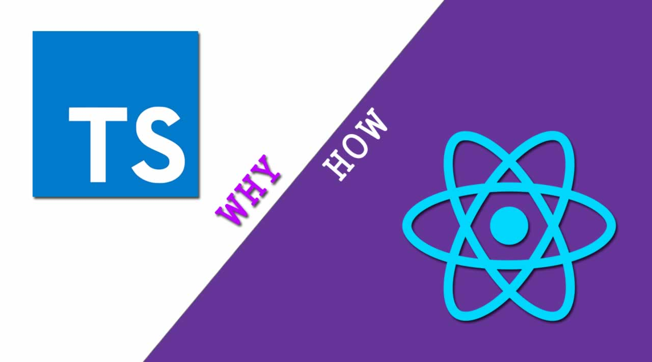 Getting Started with TypeScript and React - Why and How