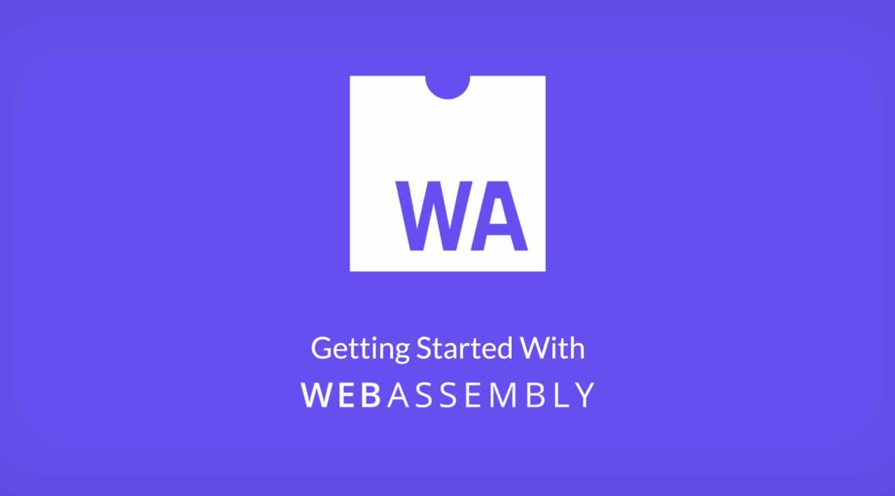 Getting started with WebAssembly: What, Why and How