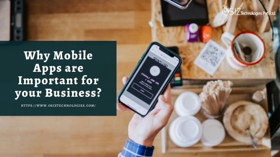 How Mobile Apps are important in Today's Business Environment