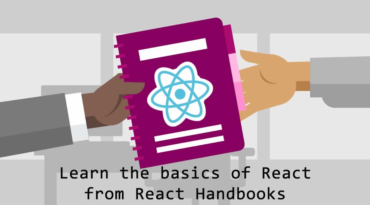 Learn the basics of React from React Handbook