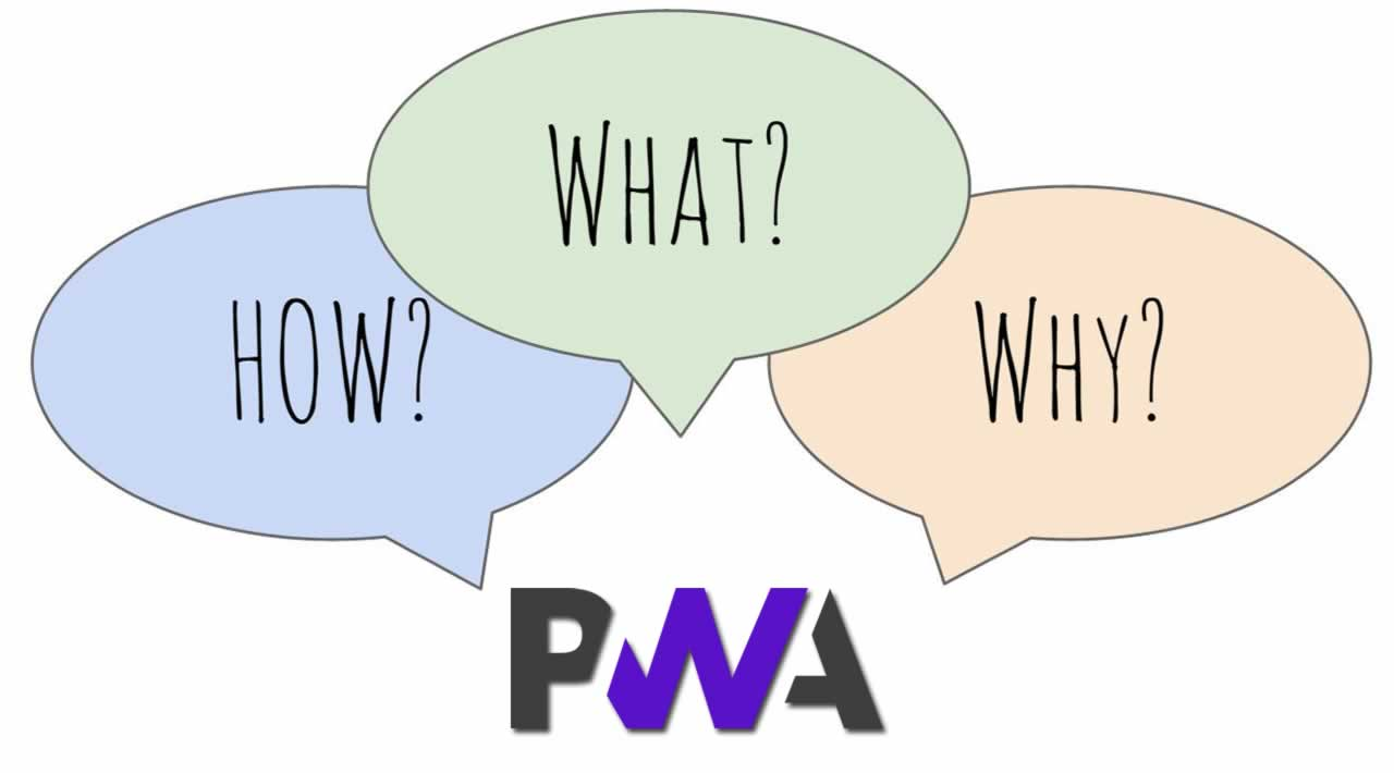 Progressive web applications (PWAs): What, Why and How
