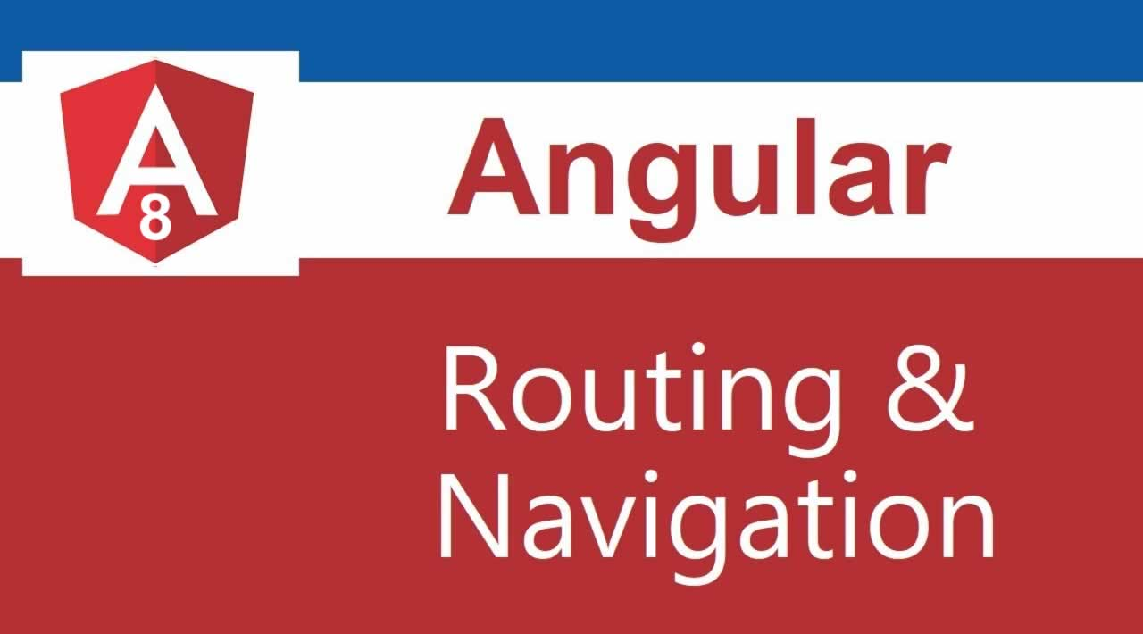 How to perform navigation and routing in Angular 8