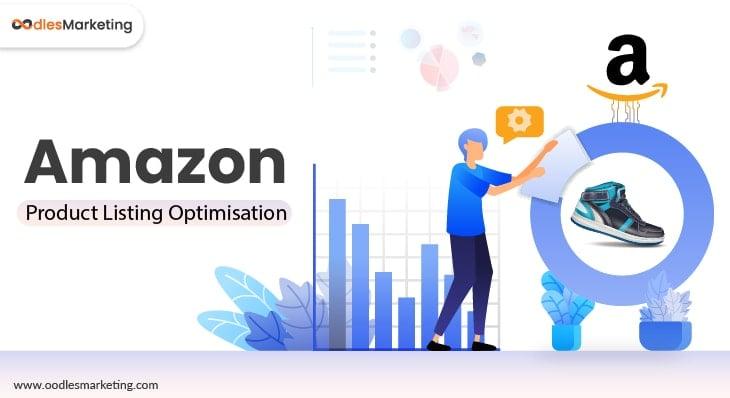 The Significance of Amazon Listing Optimisation