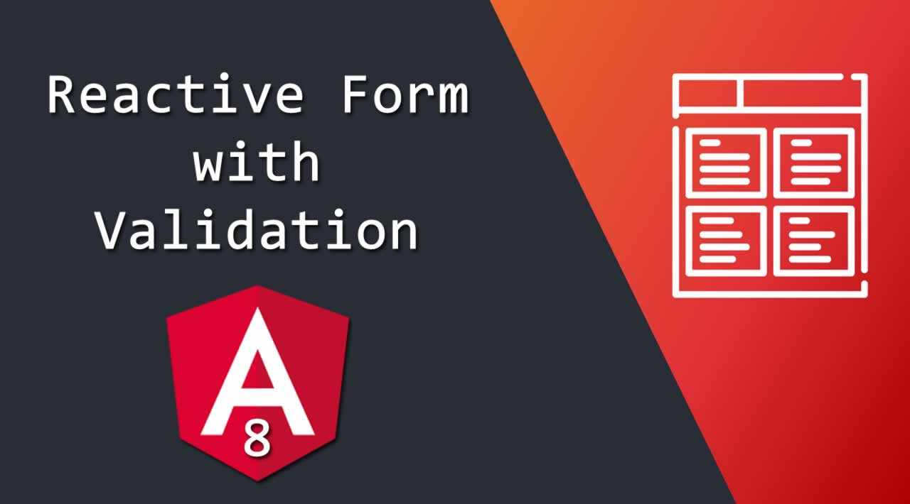 How to create Reactive Form with Validation in Angular 8 Application?