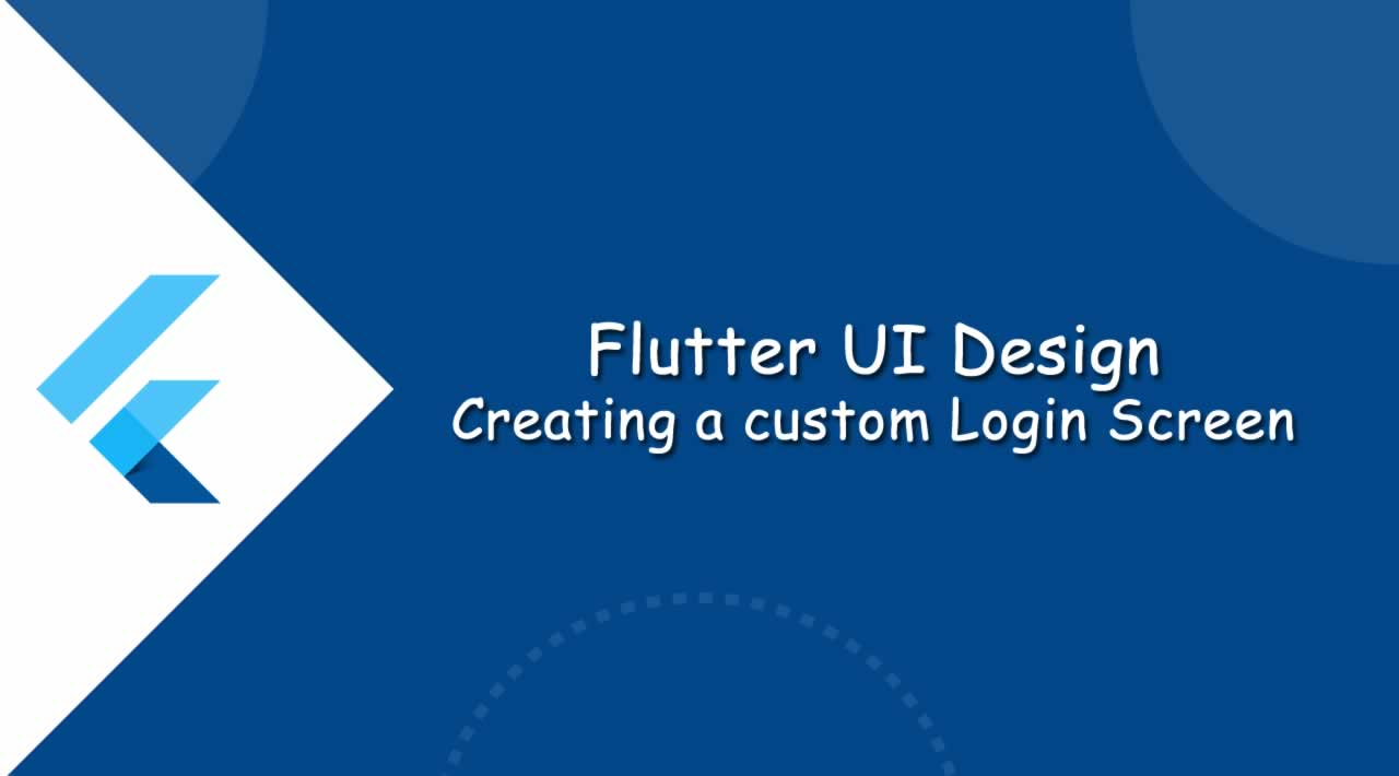 Flutter UI Design - Creating a custom Login Screen in Google Flutter