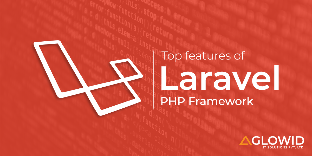Top Features of Laravel PHP Framework