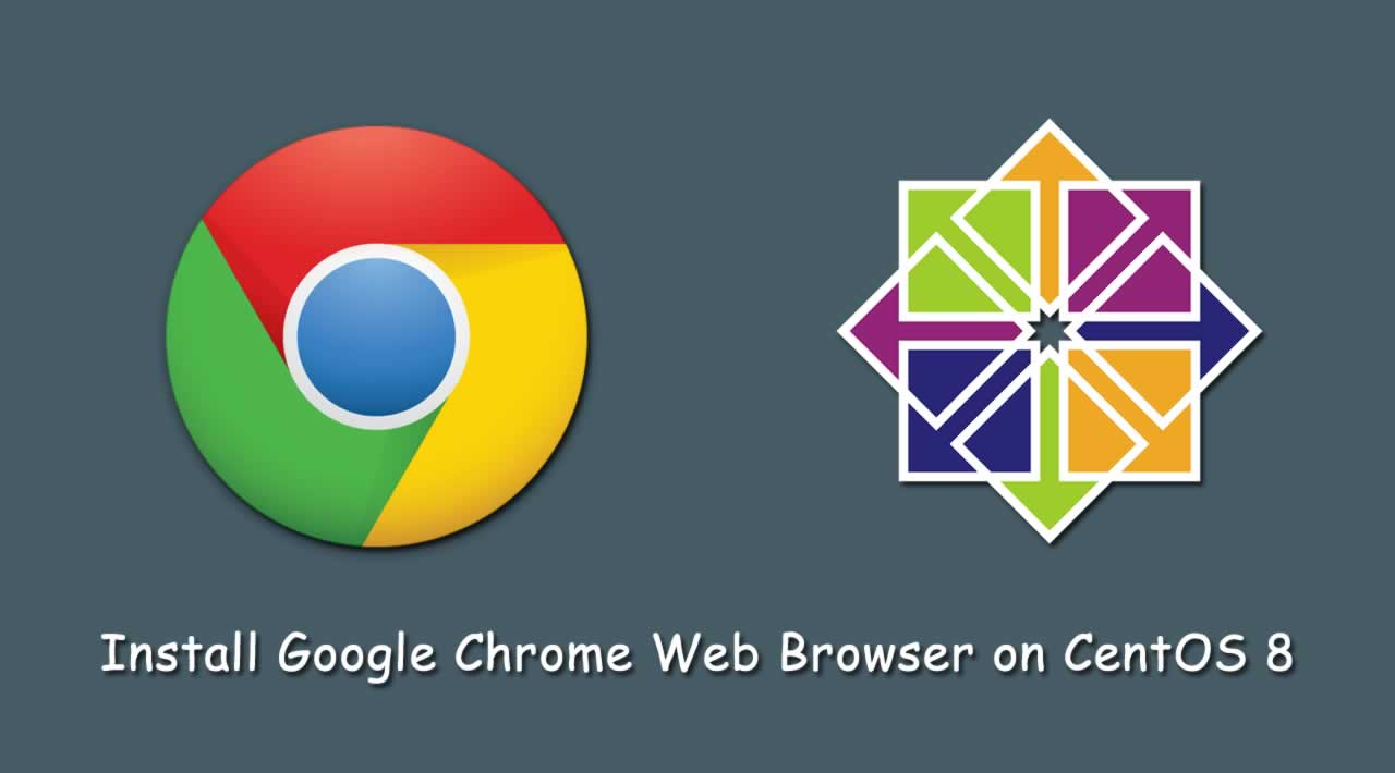 How to Install Google Chrome Web Browser on CentOS 8?